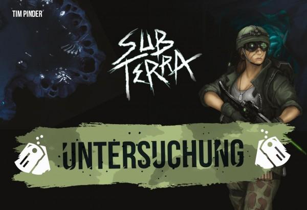 Sub Terra: Untersuchung