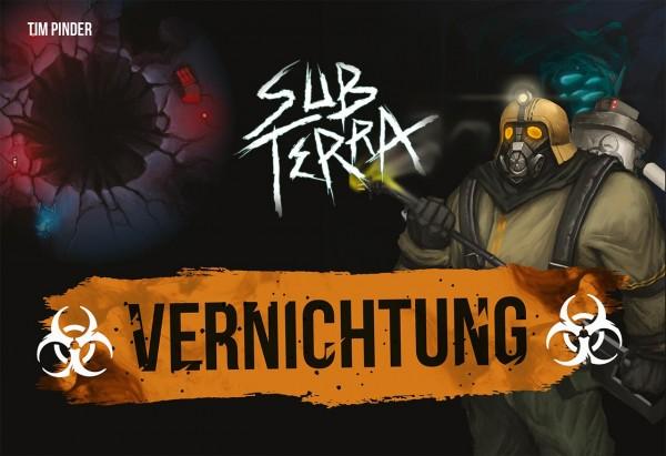Sub Terra: Vernichtung